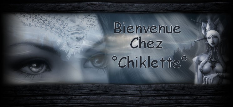 Chez °Chiklette° Index du Forum