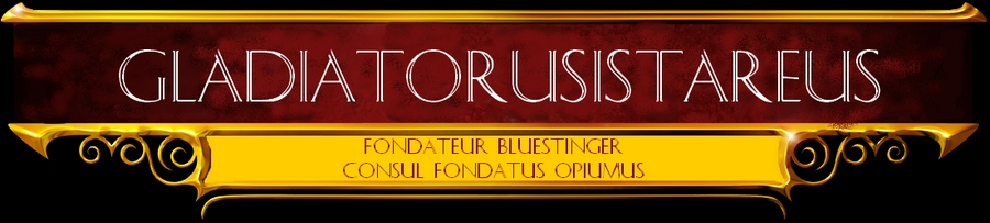 GladiatorusIstareus Index du Forum