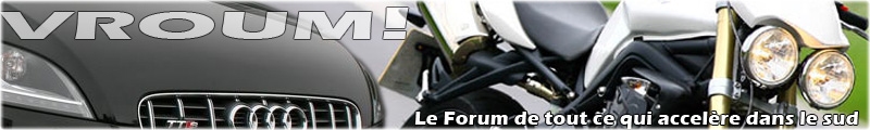 Vroum! Le forum Index du Forum