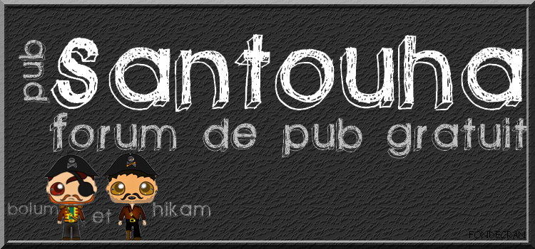 Pub Santouha Forum Index