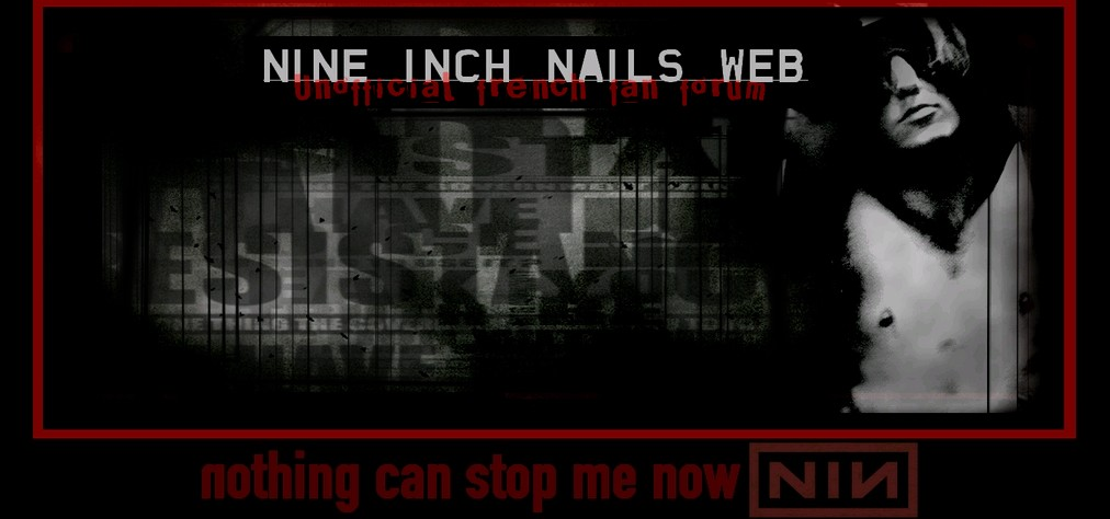 Nine Inch Nails Web Index du Forum