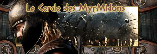 le cercle des myrmidons Index du Forum