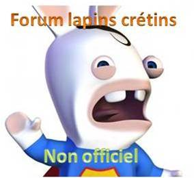 Lapins crétin Index du Forum