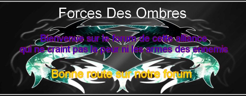 Force Des Ombres Index du Forum