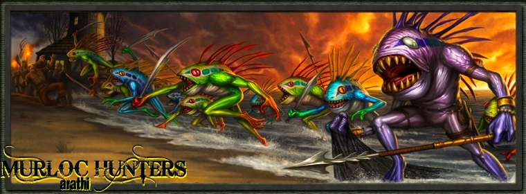 Murloc Hunters - Guilde Arathi - Index du Forum