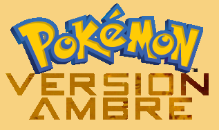 Pokémon Version Ambre Index du Forum