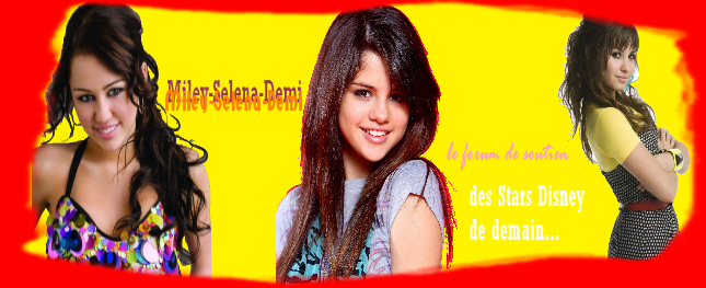 Miley Cyrus, Selena Gomez & Demi Lovato Index du Forum