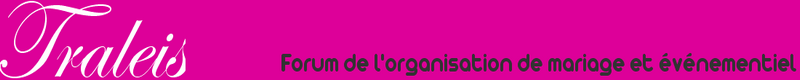 Organisation de Mariage et de l'Evénementiel Index du Forum