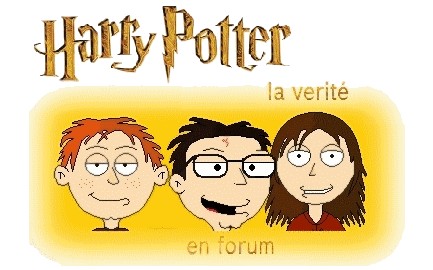 harry potter : la vérité Forum Index