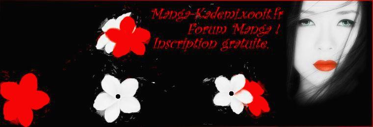 Manga Kademi / Accros au mangas ? Venez rejoindre la communauté Index du Forum