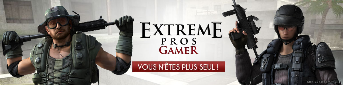 Extreme Pros Gamer  Index du Forum
