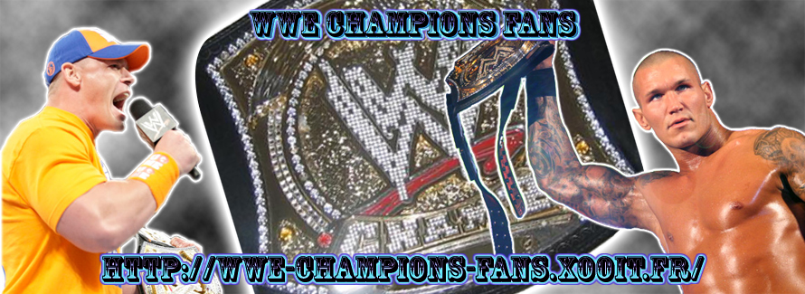 WWE CHAMPIONS FANS Index du Forum