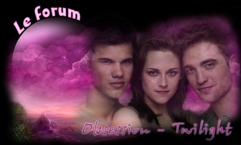 Obsession-Twilight Index du Forum