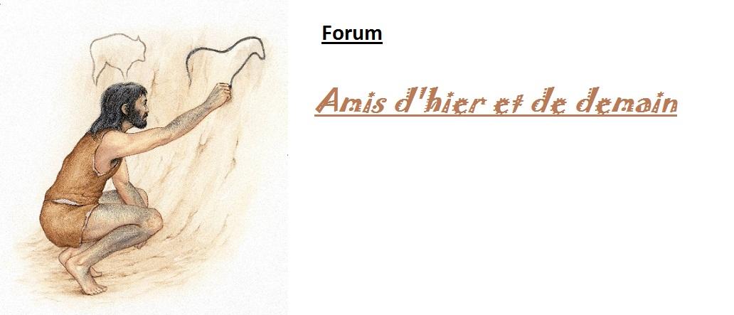 amis d'hier et de demain Index du Forum