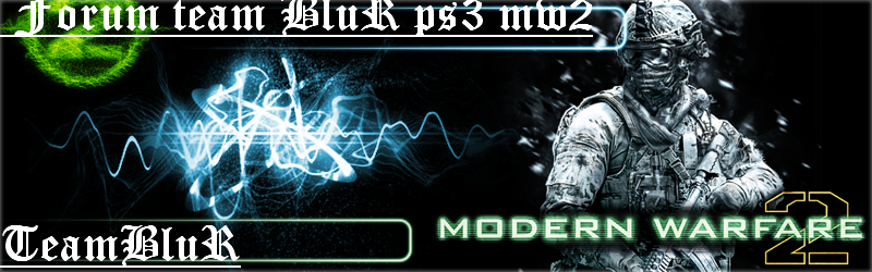 ..::teamblur::.. mw2 - ps3 Index du Forum