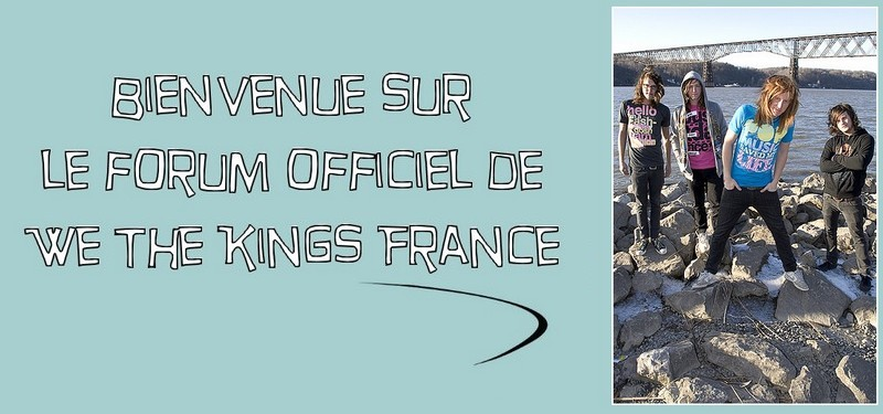 We The Kings France Index du Forum