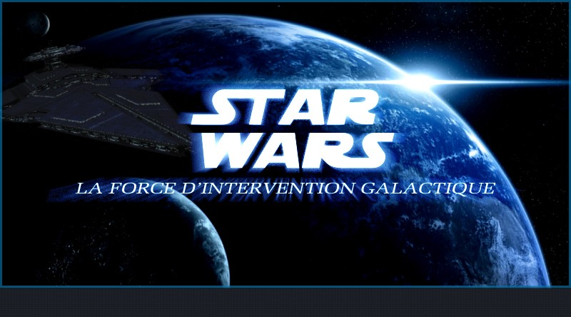 STAR WARS : Force d'Intervention Galactique Index du Forum