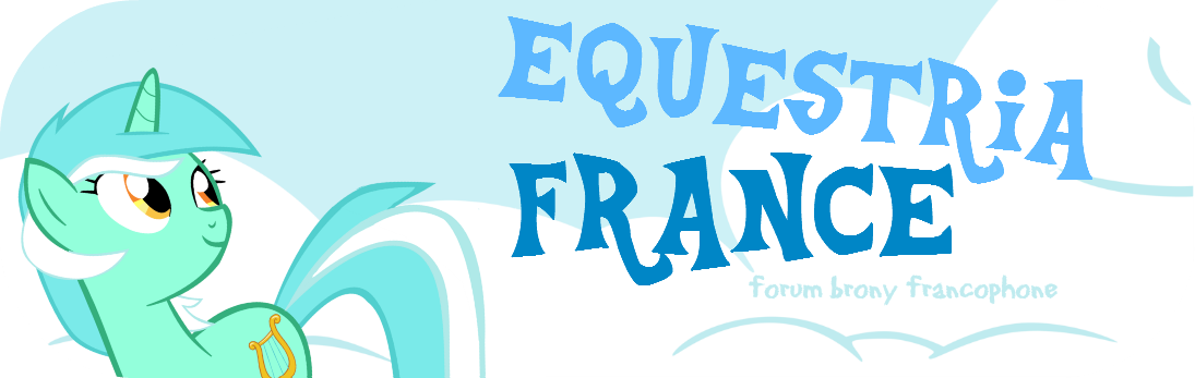 Equestria France Index du Forum