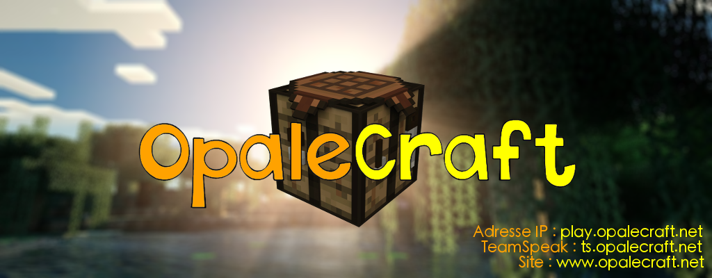Forum du serveur Minecraft OpaleCraft Index du Forum