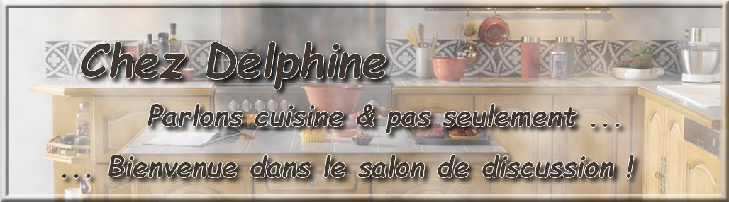 ChezDelphine Index du Forum