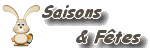 Saisons & Fêtes