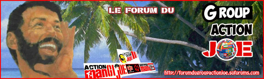 FORUM DU GROUP ACTION JOE Index du Forum