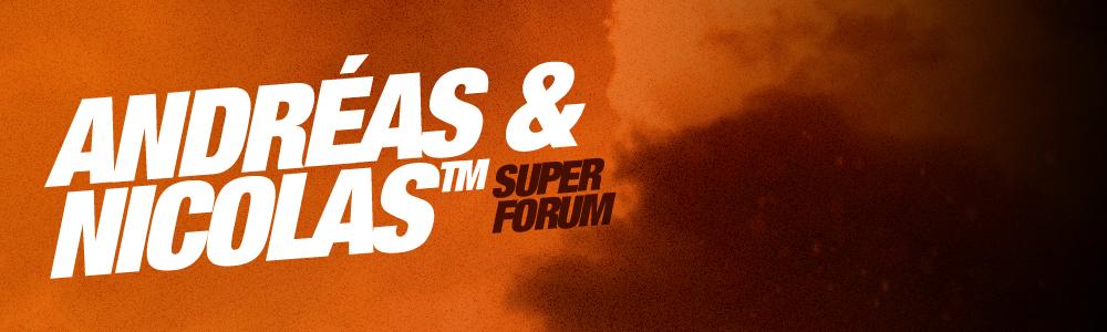 Super forum d'Andréas & Nicolas Index du Forum