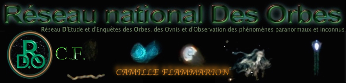 RESEAU NATIONAL DES ORBES C.F. - CONTACTS TEMOINS & ENQUÊTEURS - ORBES - PARANORMAL - UFOLOGIE Forum Index