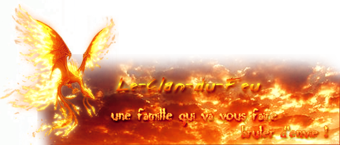 le-clan-du-feu Index du Forum