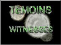 TEMOINS D'ORBES ET DE PHENOMENES CONNEXES