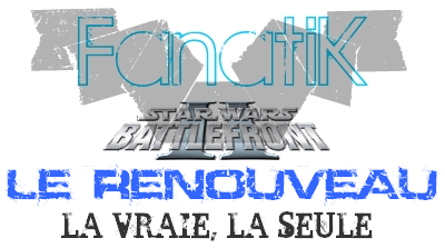 Team FanatiK / Battlefront 2 Index du Forum