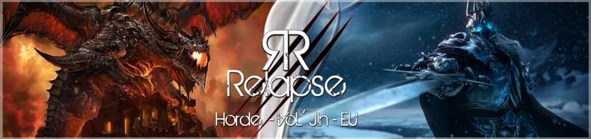 Guilde Relapse Vol'jin EU - Horde Index du Forum