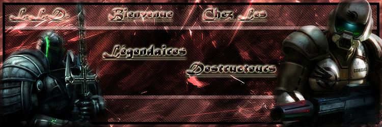 Les Légendaires Destructeurs Forum Index