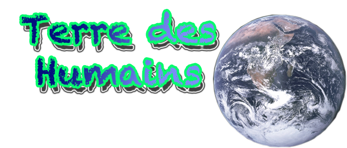 Terre Des Humains  Index du Forum