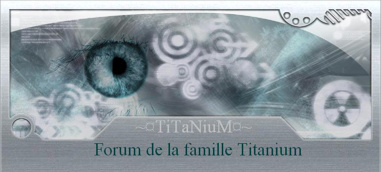 forum de la famille titanium Forum Index