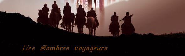 Les Sombres Voyageurs Index du Forum