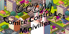 Forum du Comité Contre Les Minivilles Index du Forum