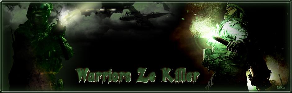 ¤~ Warriors Ze Killer ~¤ Index du Forum