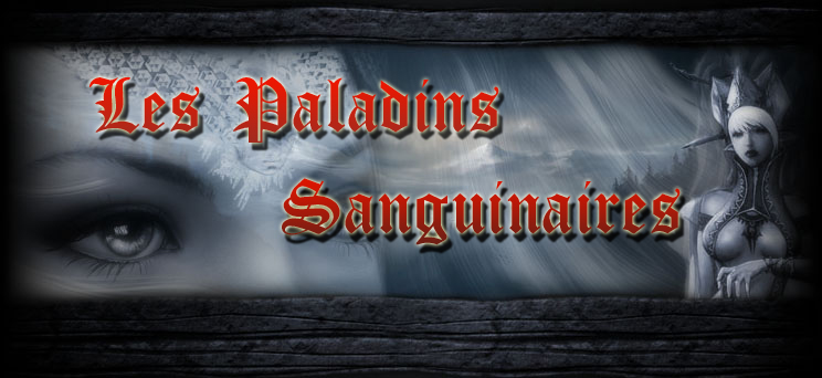 Les Paladins Sanguinaires Forum Index