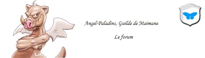Angel-Paladins [ Guilde, Dofus ] Forum Index