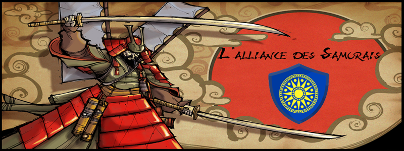 L'Alliance des Samuraïs Index du Forum