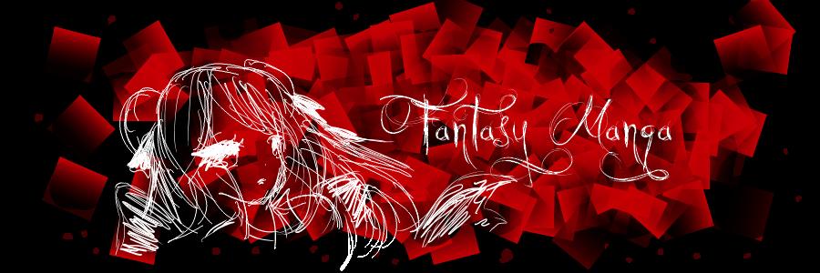 Fantasy-Manga, La bonne humeur est au rendez-vous ;) Index du Forum