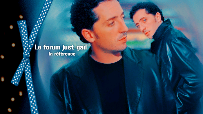 Forum sur l'admirable Gad Elmaleh : artiste aux 1000 talents Index du Forum