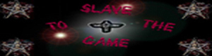 Slave to the Game Index du Forum
