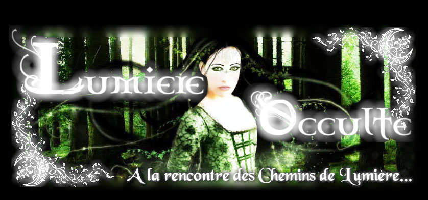 Magie, Sorcellerie & Sciences Spirituelles, le Site : Lumiere Occulte   Index du Forum