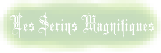 Les Serins Magnifiques Forum Index
