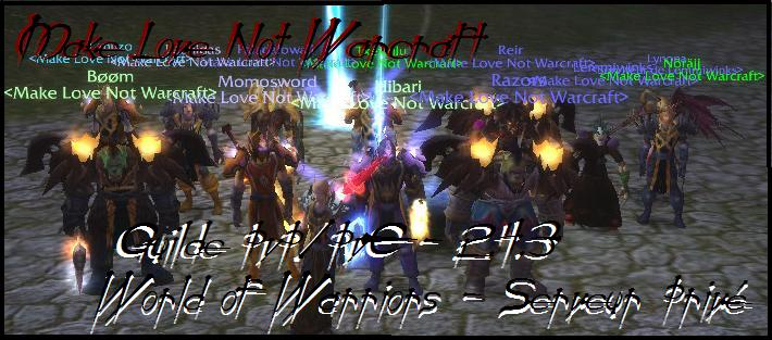 Make Love Not Warcaft Guilde PvP et un peu PvE Index du Forum