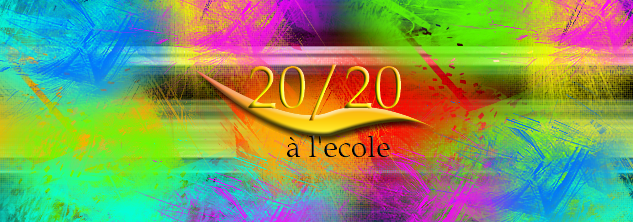 20/20 à l'école. Index du Forum