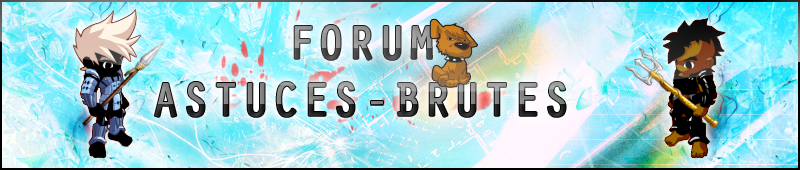 Astuces-Brutes Index du Forum