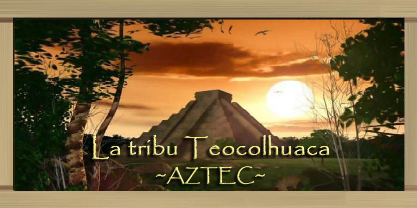 Alliance Teocolhuaca [AZTEC] Index du Forum